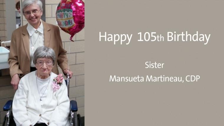 Sr. Mansueta Martineau, CDP, Celebrates 105 Years